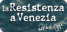 """Titolo """"La Resistenza a Venezia ieri e oggi"""""""